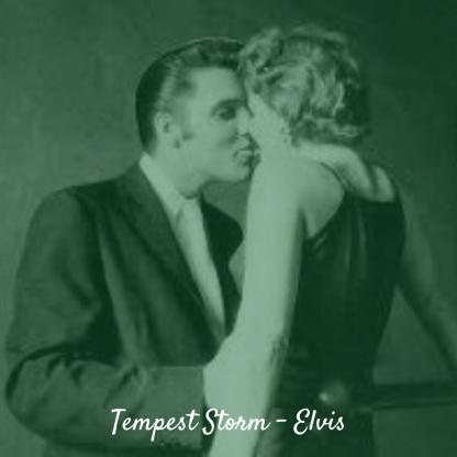 Tempest Storm | Elvis Presley