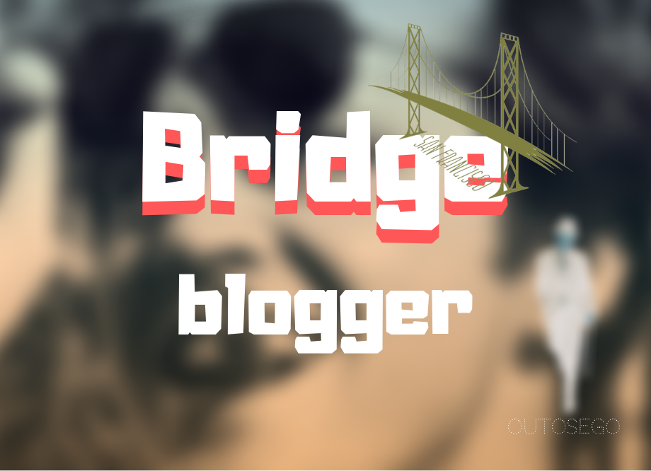 bridge, blogger