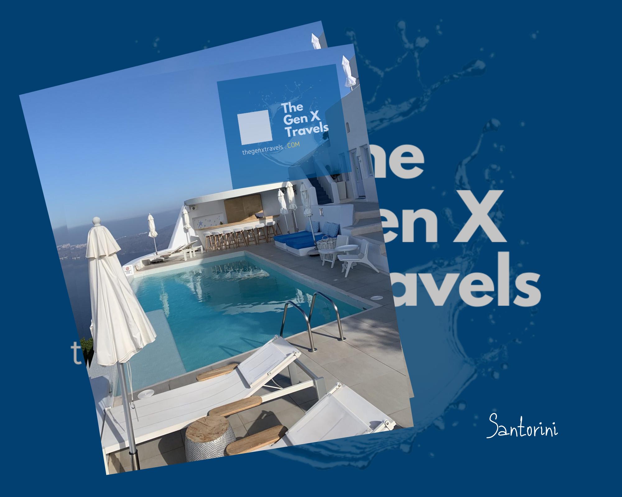 The Gen X Travels to : Santorini